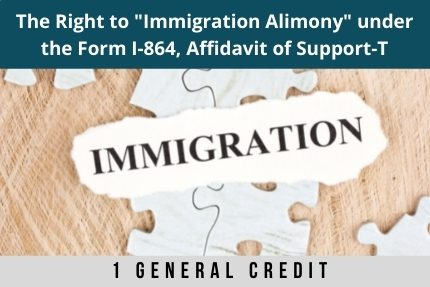The Right To Immigration Alimony CLE