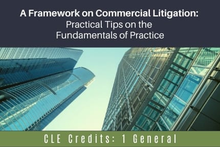 A Framework on Commercial Litigation CLE