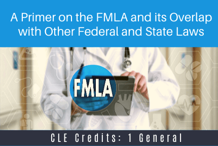 A Primer on the FMLA CLE