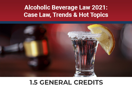 Alcoholic Beverage Law 2021 CLE