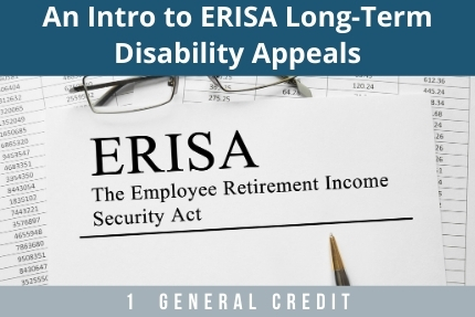 An Intro To ERISA Long Term Disability CLE