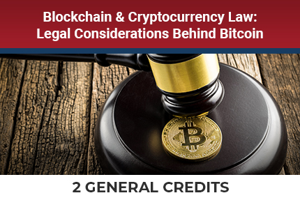 Blockchain and Cryptocurrency Law CLE