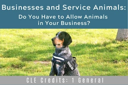Businesses and Service Animals CLE