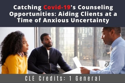 Catching Covid19 Counseling Opportunities CLE