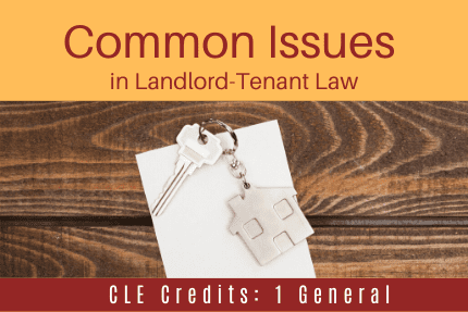 Common Issues In Landlord Tenant Law CLE