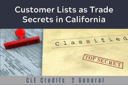 Customer Lists as Trade Secrets CLE