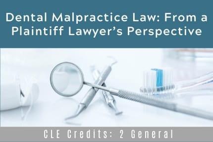 Dental Malpractice Law CLE
