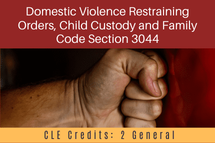 Domestic Violence Restraining Orders CLE