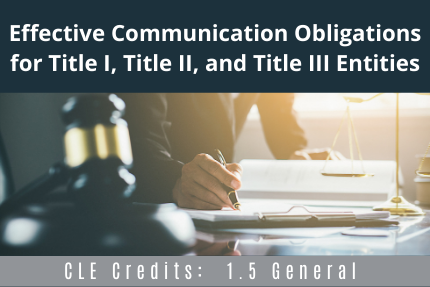 Effective Communication Obligations CLE