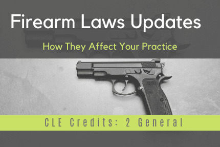 Firearm Laws Update CLE