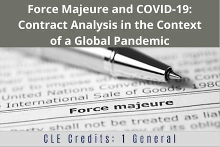 Force Majeure and Covid19 CLE
