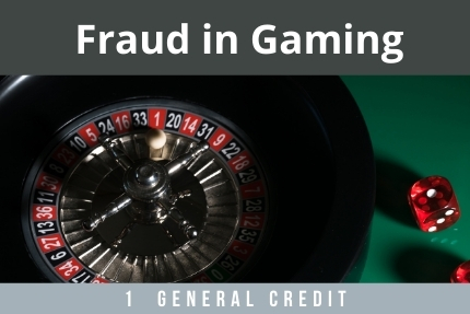 Fraud in Gaming CLE
