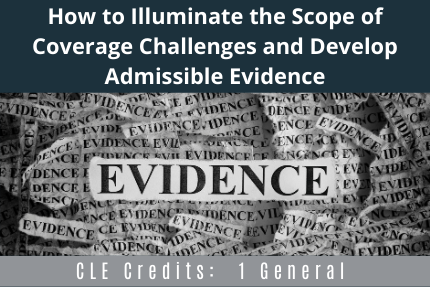 How To Illuminate The Scope of Coverage CLE