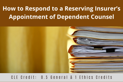 How To Respond To A Reserving Insurer Appointment CLE