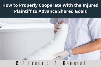 How to Properly Cooperate With The Injured Plaintiff CLE
