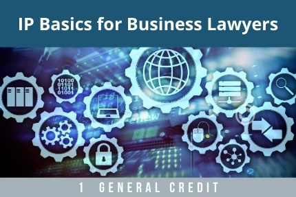 IP Basics For Business Lawyers