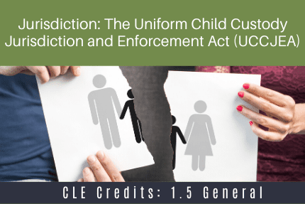Jurisdiction The Uniform Child Custody CLE