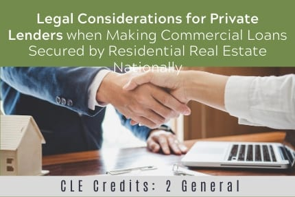 Legal Considerations for Private Lenders CLE