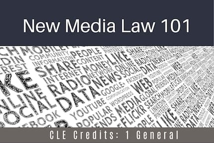 New Media Law 101 CLE