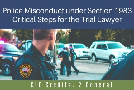 Police Misconduct under Section 1983 CLE