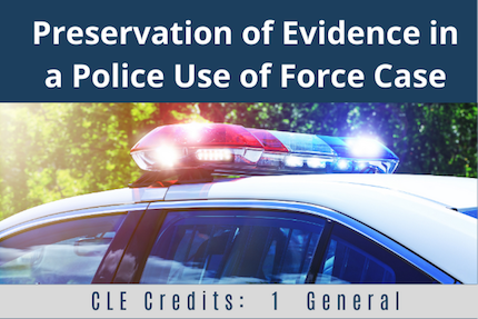 Preservation of Evidence CLE