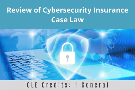 Review of Cybersecurity Insurance CLE