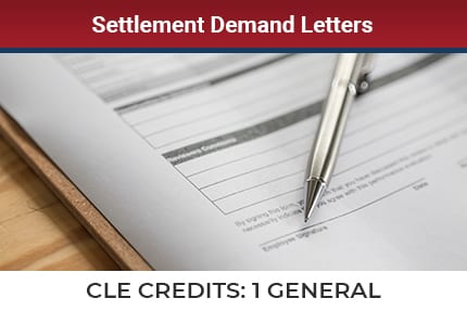 Settlement Demand Letters CLE