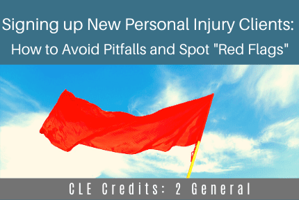 Signing Up New Personal Injury Clients CLE