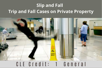 Slip and Fall CLE