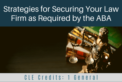 Strategies for Securing Your Law Firm CLE copy