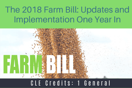 The 2018 Farm Bill Updates One Year In CLE