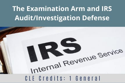 The Examination Arm and IRS-CLE