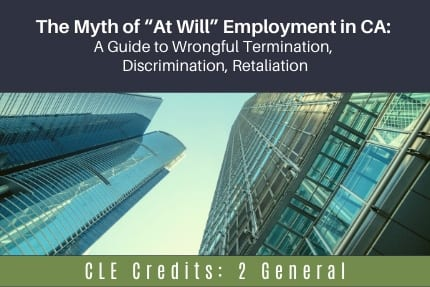 The Myth of At Will Employment in CA CLE