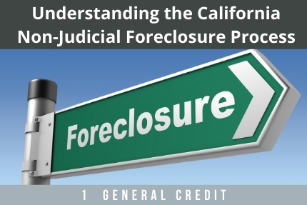 Understanding The California Non Judicial Foreclosure Process CLE